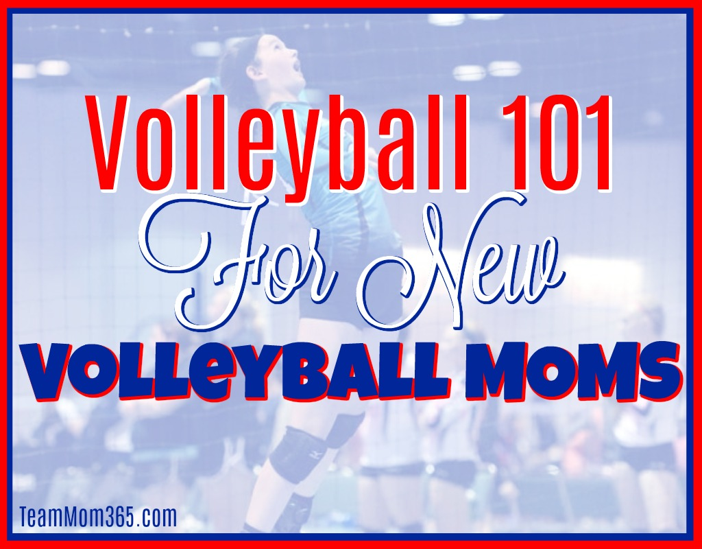 Volleyball 101 For New Volleyball Moms