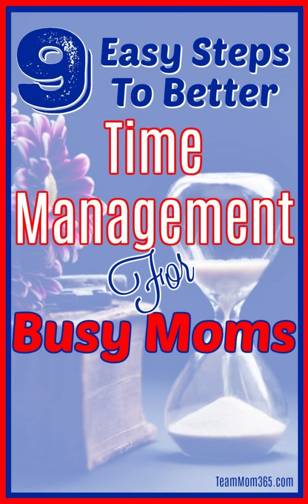 9 Easy Steps to Better Time Management for Busy Moms
