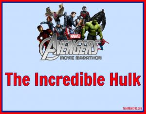 Marvel Movie Marathon The Incredible Hulk