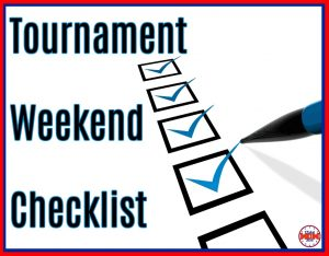 Tournament Weekend Checklist