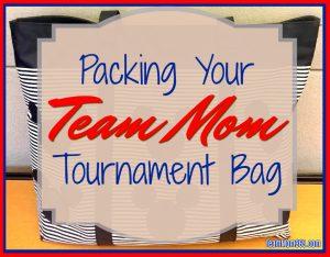 Packing Your Team Mom Tournament Bag