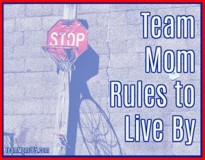 Team Mom Rules to Live By