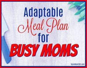 Adaptable Meal Plan for Busy Moms