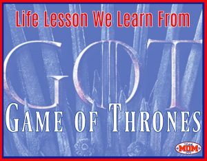 Life Lessons Game of Throne